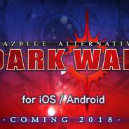 アークシステムワークス、2D対戦格闘ゲーム『BLAZBLUE』シリーズの新機軸となる新作『BLAZBLUE ALTERNATIVE DARKWAR』を2018年配信決定