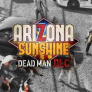 【PSVR】『Arizona Sunshine』の「DEAD MAN DLC」が7月にリリース 「人類最後の日々へようこそ」と題した前日譚に