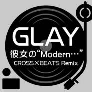 """カプコン、『CROSS×BEATS』にGLAYの名曲「彼女の"""" Modern…"""" 」の特別バージョンを9月22日より追加"""