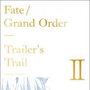 アニプレックス、『Fate/Grand Order』の「Tariler's Trail」第二弾を8月に発売 映像にまつわる絵コンテ・原画を完全網羅!!