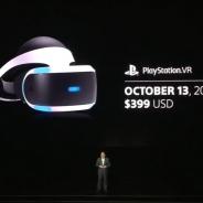 ソニー、PlayStation.VRを2016年10月13日(北米)に発売決定 年末までに50タイトル以上を投入 価格は399ドル