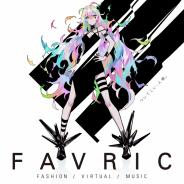 FAVRIC UNION、VTuberによる新感覚ファッション&音楽ライブイベント「FAVRIC」を開催 チケット先行抽選も実施中
