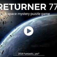 コーラス・ワールドワイド、デンマークのFantastic制作のiOS用SFミステリーパズルゲーム『リターナー77』を配信開始!