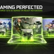 ノートPC向けVR ReadyなGPUにNVIDIAのGeForce GTX10xxシリーズが登場 msiでは早くも製品を公開中
