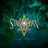 スクエニ、『スターオーシャン:アナムネシス』のオリジナルサウンドトラックを3月13日に発売予定 トラックリストを公開