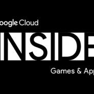 「第10回 Google Cloud INSIDE Games & Apps Online」が4月27日にオンラインで開催
