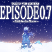 Donuts、『Tokyo 7th シスターズ』でセブンスシスターズ-最終章-「EPISODE 0.7 -Melt in the Snow-」中編を公開!