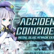 SNK、『METAL SLUG ATTACK』で期間限定イベント「ACCIDENTAL COINCIDENCE」を開催!