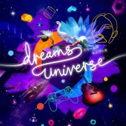SIE、ゲーム、キャラクターや音楽など様々なコンテンツを自由に作れるゲームクリエイティブPF『Dreams Universe』 の予約受付中!