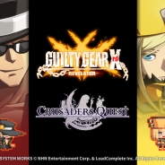 NHNエンターテインメント、『クルセイダークエスト』が「GUILTY GEAR Xrd -REVELATOR-」とのコラボ第2弾を実施