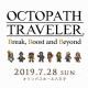 スクエニ、『オクトパストラベラー』初のライブ「CTOPATH TRAVELER  Break, Boost and Beyond」を7月28日に開催決定!