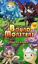 ブシロード、バウンド対戦RPG『バウンドモンスターズ』のAndroidアプリ版をリリース