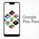 Google、ゲームとアプリのサブスク『Google Play Pass』を発表 月額4.99ドルで提供地域は順次拡大