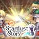 グラムボックス、Unalis Techとの共同開発した王道ファンタジーRPG『Stardust Story』のAndroid版を配信開始