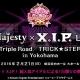 コーエーテクモ、『3 Majesty × X.I.P. LIVE -Triple Road/TRICK★STER- in Yokohama』で「特別解放席」のチケットを販売開始