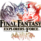 スクエニ、『ファイナルファンタジー エクスプローラーズ フォース』を発表! FFシリーズ最新作となるマルチプレイアクションRPG