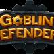 コーラス、『ゴブリンディフェンダー』の最新バージョン(1.23)を配信開始 新ゲームモード「PVPトーナメント」が実装