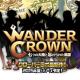 クローバーラボ、新作RPG『WANDER CROWN~七つの大陸と忘れられた島国~』を発表! 2015年夏頃に配信予定、公式Twitterなど開始